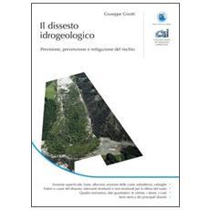 Il dissesto idrogeologico. Previsione, prevenzione e mitigazione del rischio