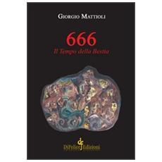 666. Il tempo della bestia