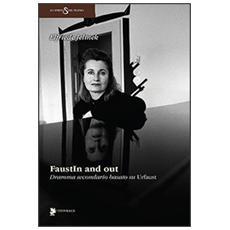 FaustIn and out. Dramma secondario basato su «Urfaust»