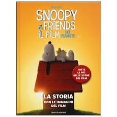 Snoopy & Friends. Il film dei Peanuts. La storia con le immagini del film