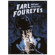 Earl Foureyes. Mutant Detective