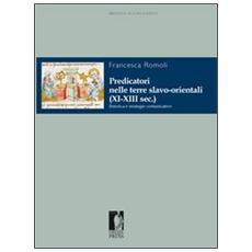 Predicatori nelle terre slavo-orientali (XI-XIII sec.) . Retorica e strategie comunicative