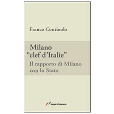 Milano, clef d'Italie. Il rapporto di Milano con lo Stato