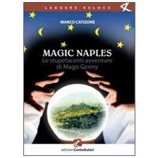 Magic Naples. Stupefacenti avventure di mago Genny (Le)