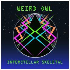 Weird Owl - Interstellar Skeletal