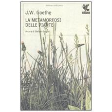 La metamorfosi delle piante e altri scritti sulla scienza della natura