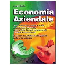 Economia aziendale. L'esame scritto e orale di economia aziendale