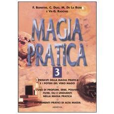 Magia pratica. Vol. 3 Magia pratica