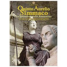 Quinto Aurelio Simmaco. Lo splendore della Romanitas