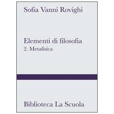 Elementi di filosofia. Vol. 2: Metafisica