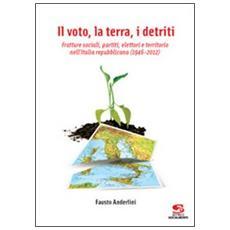 Il voto, la terra, i detriti. Fratture sociali ed elettorali. Dall'alba del 2 giugno 1946 al tramondo del 25 febbraio 2013