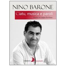 Ciatu, musica e paroli. Poesie in lingua siciliana