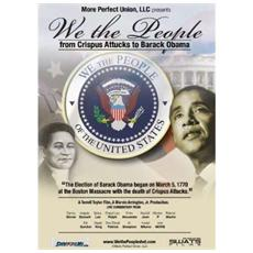 We The People: From Crispus Attucks To B