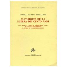 All'origine della Guerra dei cento anni. Una novella latina di Bartolomeo Facio e il volgarizzamento di Jacopo Di Poggio Bracciolini