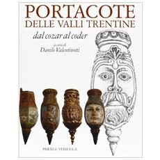 Portacote delle Valli trentine. Dal cozar al coder. Ediz. italiana e francese