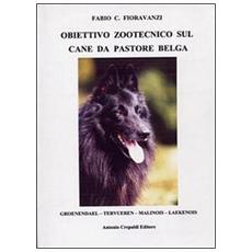 Obiettivo zootecnico sul cane da pastore belga. Groenendael, Tervueren, Malinois, Laekenois