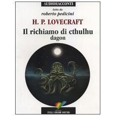 Il richiamo di Cthulhu. Dagon letto da Roberto Pedicini. Audiolibro. CD Audio