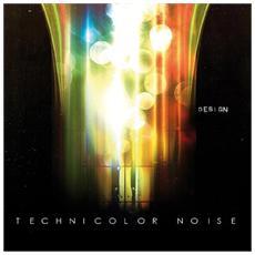 Design - Technicolor Noise