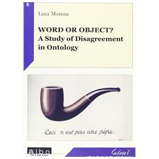 Word or object? A study of disagreement in ontology