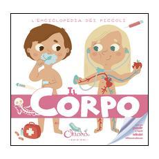 Il corpo. L'enciclopedia dei piccoli. Con adesivi