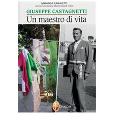 Giuseppe castagnetti. un maestro di vita