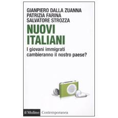 Nuovi italiani. I giovani immigrati cambieranno il nostro paese?
