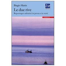 Le due rive. Reportages adriatici in prosa e in versi