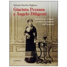 Giacinta Pezzana e Angelo Diligenti. Storia d'arte e d'amore nel teatro drammatico dell'Ottocento
