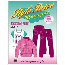 Style drive magazzine. Jogging suit girl. Vol. 1