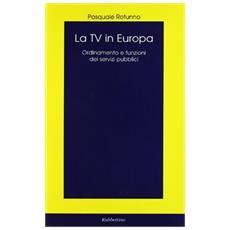 Tv in Europa. Ordinamento e funzioni dei servizi pubblici (La)