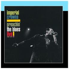 Imperial Crowns - Preachin' The Blues - Live