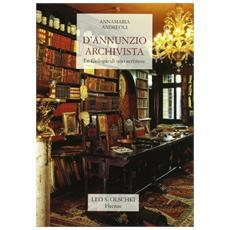 D'Annunzio archivista. Le filologie di uno scrittore