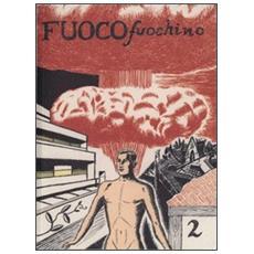 Fuoco fuochino. Vol. 2