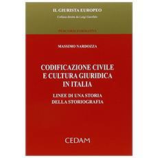 Codificazione civile e cultura giuridica in Italia. Linee di una storia della storiografia