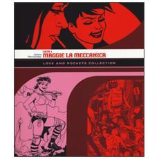 Maggie la meccanica. Love and Rockets collection. Locas. Vol. 1