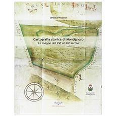 Cartografia storica di Montignoso. Le mappe dal XVI al XIX secolo (La)