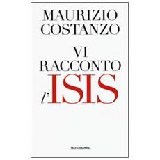 Vi racconto l'Isis