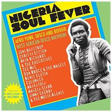Nigeria Soul Fever: Afro Funk, Disco And Boogie: West African Disco Mayhem! (3 Lp)
