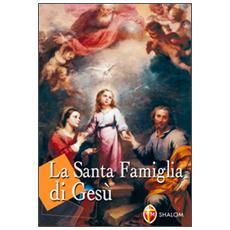 La santa famiglia di Gesù