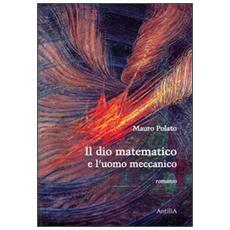 Il dio matematico e l'uomo meccanico