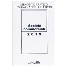 Memento Pratico Società commerciali 2013