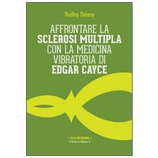 Affrontare la sclerosi multipla con la medicina vibratoria di Edgar Cyace