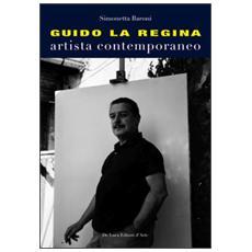 Guido La Regina. Artista contemporaneo