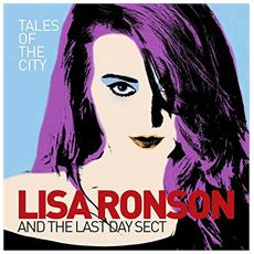 Lisa Ronson And The Last Day Sect - Tales Of The City (Ltd To 500)