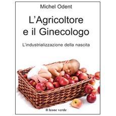 L'agricoltore e il ginecologo, l'industrializzazione della nascita