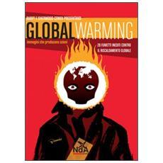 Global warming. Immagini che producono azioni