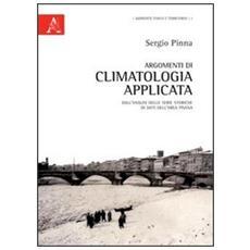 Argomenti di climatologia applicata. Dall'analisi di serie storiche di dati dell'area pisana