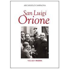 San Luigi Orione. Dare la vita cantando l'amore