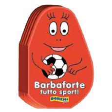 Barbapapa' - La Famiglia - Barbaforte Tutto Sport