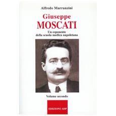 Giuseppe Moscati. Vol. 2: Esponente della scuola medica napoletana